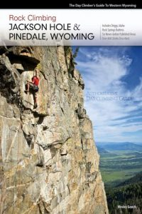 Rock Climbing Jackson and Pinedale