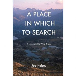 A Place In Which To Search: Summers In The Wind Rivers